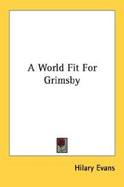 Cover of: A World Fit For Grimsby | Hilary Evans