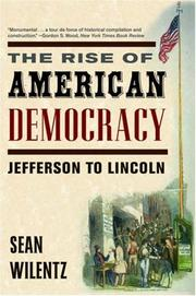 Cover of: The rise of American democracy: Jefferson to Lincoln