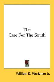 Cover of: The Case For The South | William D. Workman Jr.