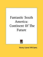 Cover of: Fantastic South America | Henry Lionel Williams