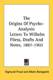 Cover of: Aus den Anfängen der Psychoanalyse: letters to Wilhelm Fliess, drafts and notes, 1887-1902