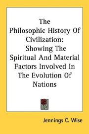 Cover of: The Philosophic History Of Civilization | Jennings C. Wise