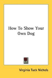 Cover of: How to show your own dog