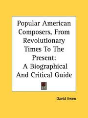 Cover of: Popular American composers from Revolutionary times to the present: a biographical and critical guide.