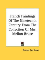 Cover of: French Paintings Of The Nineteenth Century From The Collection Of Mrs. Mellon Bruce | Thomas Carr Howe