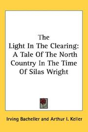 Cover of: The light in the clearing: a tale of the north country in the time of Silas Wright
