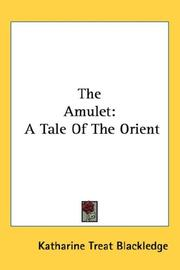 Cover of: The Amulet | Katharine Treat Blackledge
