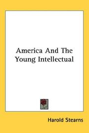 Cover of: America And The Young Intellectual | Stearns, Harold