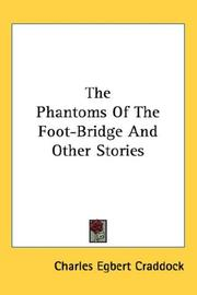 Cover of: The Phantoms Of The Foot-Bridge And Other Stories
