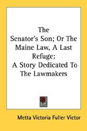 Cover of: The Senator's Son; Or The Maine Law, A Last Refuge
