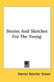 Cover of: Stories And Sketches For The Young | Harriet Beecher Stowe