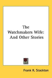 Cover of: The Watchmakers Wife: And Other Stories