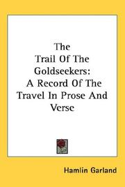 Cover of: The trail of the goldseekers: a record of travel in prose and verse