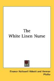 Cover of: The White Linen Nurse | Eleanor Hallowell Abbott