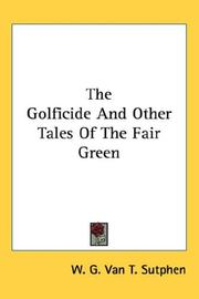 Cover of: The Golficide And Other Tales Of The Fair Green