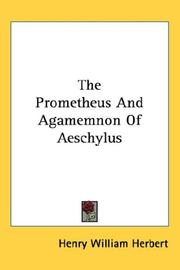 Cover of: The Prometheus And Agamemnon Of Aeschylus