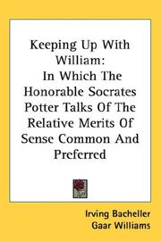 Cover of: Keeping up with William: in which the Honorable Socrates Potter talks of the relative merits of sense common and preferred ...