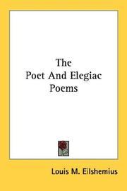 Cover of: The Poet And Elegiac Poems | Louis M. Eilshemius