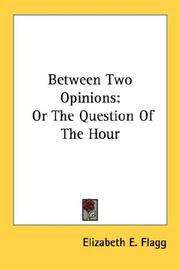 Cover of: Between Two Opinions | Elizabeth E. Flagg