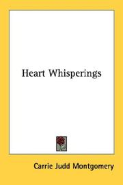 Cover of: Heart Whisperings | Carrie Judd Montgomery