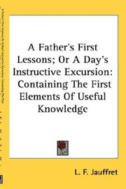 Cover of: A father's first lessons, or, A day's instructive excursion