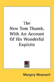 Cover of: The New Tom Thumb, With An Account Of His Wonderful Exploits | Margery Meanwell