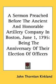 Cover of: A sermon, preached before the Ancient and Honorable Artillery Company, in Boston, June 1, 1795