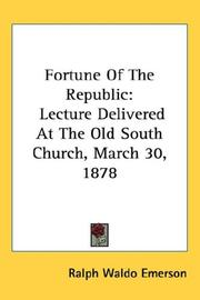 Cover of: Fortune of the republic: lecture delivered at the Old South Church, March 30, 1878