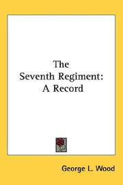Cover of: The Seventh Regiment | George L. Wood