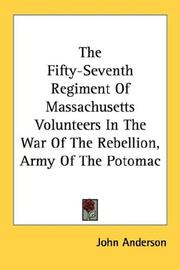 Cover of: The Fifty-Seventh Regiment Of Massachusetts Volunteers In The War Of The Rebellion, Army Of The Potomac | John Anderson
