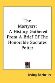 Cover of: The marryers: a history gathered from a brief of the Honorable Socrates Potter