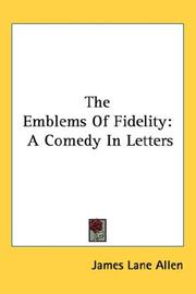 Cover of: The Emblems Of Fidelity | James Lane Allen