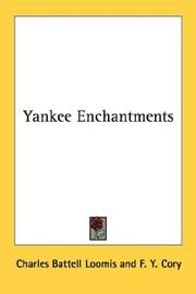 Cover of: Yankee Enchantments | Charles Battell Loomis