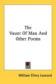Cover of: The Vaunt Of Man And Other Poems | William Ellery Leonard