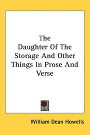 Cover of: The Daughter Of The Storage And Other Things In Prose And Verse | William Dean Howells