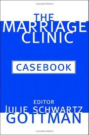 Cover of: The Marriage Clinic Casebook | Julie Schwartz Gottman