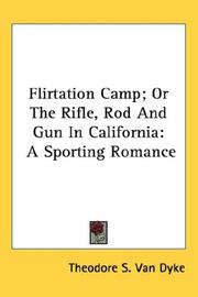 Cover of: Flirtation Camp; Or The Rifle, Rod And Gun In California