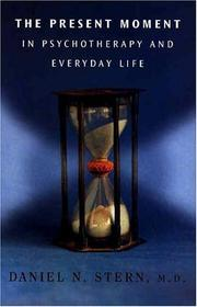 Cover of: The Present Moment in Psychotherapy and Everyday Life