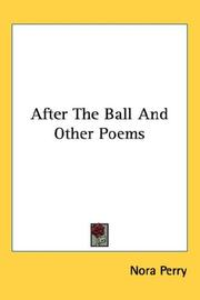 Cover of: After The Ball And Other Poems | Nora Perry