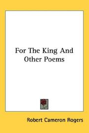 Cover of: For The King And Other Poems | Robert Cameron Rogers