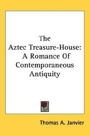 Cover of: The Aztec Treasure-House | Thomas A. Janvier