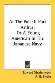 Cover of: At The Fall Of Port Arthur | Edward Stratemeyer