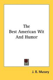 Cover of: The Best American Wit And Humor | J. B. Mussey
