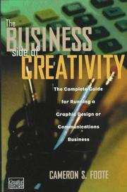 The Business Side of Creativity by Cameron S. Foote