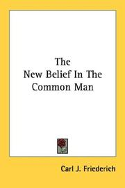Cover of: The New Belief In The Common Man | Carl J. Friederich