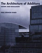 The Architecture of Additions by Paul Spencer Byard
