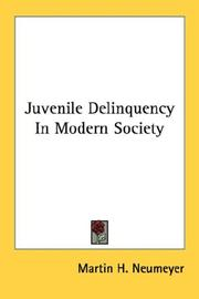 Cover of: Juvenile Delinquency In Modern Society | Martin H. Neumeyer