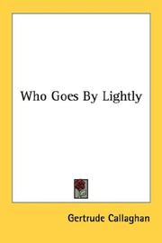 Cover of: Who Goes By Lightly | Gertrude Callaghan