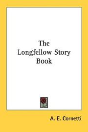 Cover of: The Longfellow Story Book | A. E. Cornetti