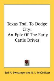 Cover of: Texas Trail To Dodge City | Earl A. Swessinger